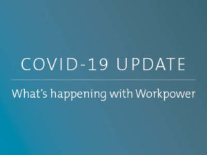 COVID-19 update: what's happening at Workpower