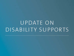 Update on our disability supports