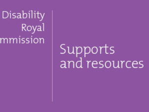 Find support with the Disability Royal Commission