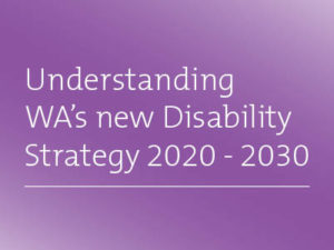 Understanding WA's new Disability Strategy: pt 2