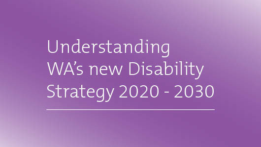 Understanding WA's new Disability Strategy: pt 1