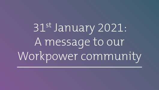 A message to our Workpower community